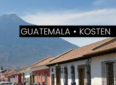 Das kostet Guatemala wirklich – Unsere Ausgaben als Backpacker