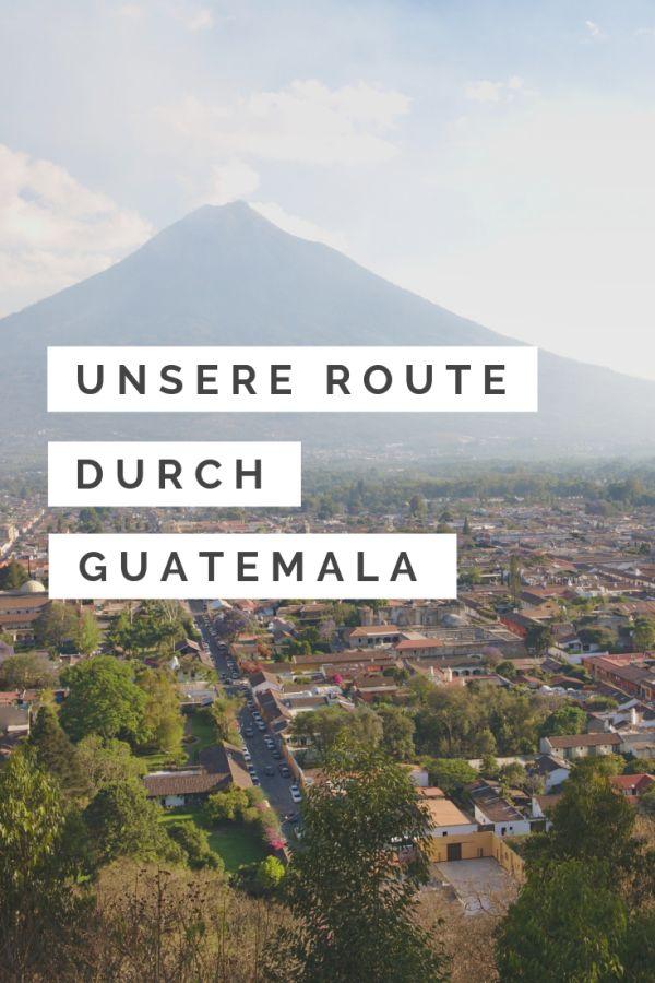 %23Routen %23Weltreise %23Guatemala %23April %23März Ein kompakter Reiseführer für ♥ Backpacking in Guatemala. Wir stellen unsere Route mit allen Details vor + Highlights + Transport + Aktivitäten +Unterkünfte...