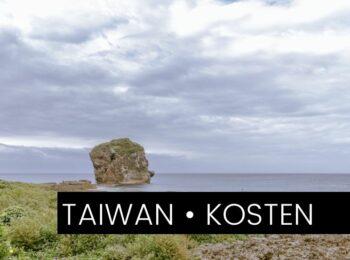 TAIWAN: Backpacking Budget & Kosten Taiwan: So viel haben wir ausgegeben