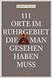 111 Orte im Ruhrgebiet die man gesehen haben muß