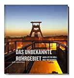 Das unbekannte Ruhrgebiet (Eine Bildreise)