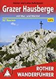 Grazer Hausberge: mit Mur- und Mürztal. 52 Touren. Mit GPS-Tracks (Rother Wanderführer)