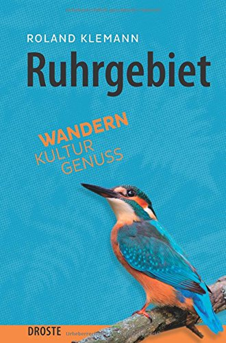 Ruhrgebiet: Wandern. Kultur. Genuss