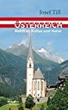Österreich: Reich an Kultur und Natur