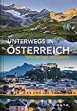 Unterwegs in Österreich: Das große Reisebuch (KUNTH Unterwegs in ...: Das grosse Reisebuch)
