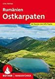 Rumänien – Ostkarpaten: 64 Touren mit GPS-Tracks (Rother Wanderführer)